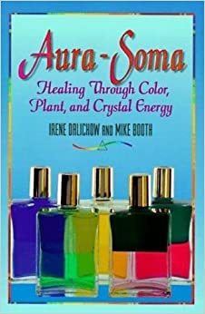 Aura-Soma: Healing Through Color, Plant and Crystal Energy