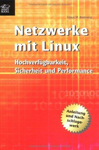Netzwerke mit Linux. Hochverfügbarkeit, Sicherheit und Performance