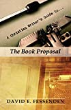 A Christian Writer's Guide to the Book Proposal