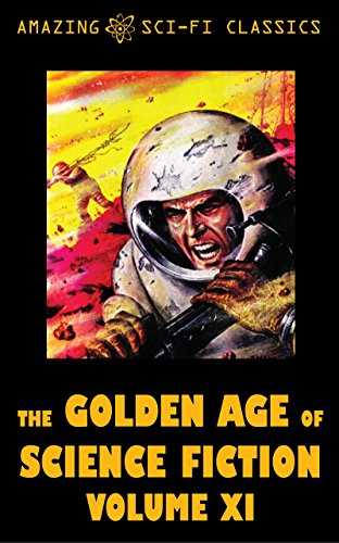 book cover of The Golden Age of Science Fiction - Volume XI