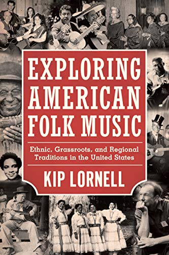 Exploring American Folk Music: Ethnic, Grassroots, and...
