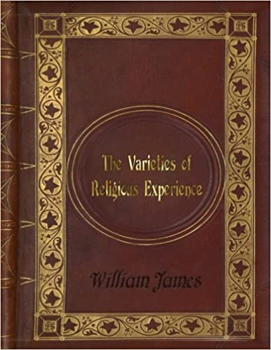 William James - The Varieties of Religious Experience Written By William James
