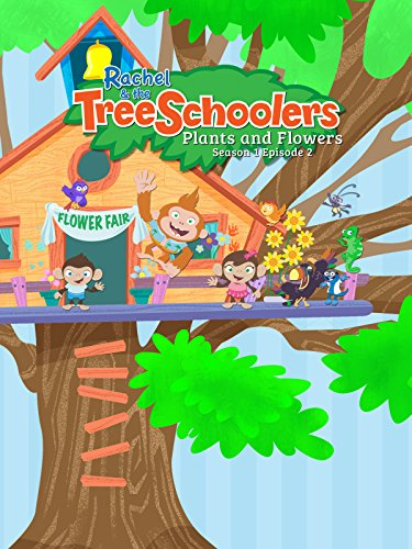 Rachel and the TreeSchoolers Season 1 Episode 2: Plants and Flowers by
