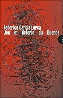 Jeu et théorie du duende par Garcia Lorca