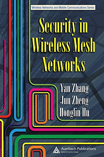 Download Security in Wireless Mesh Networks (Wireless Networks and Mobile Communications) Pdf