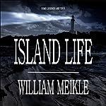 Island Life | William Meikle