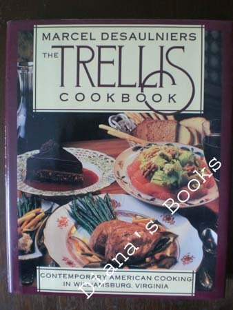 The Trellis Cookbook: Contemporary American Cooking in Colonial ()