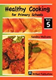 Healthy Cooking for Primary Schools-Book, Sandra Mulvany, 1905780230