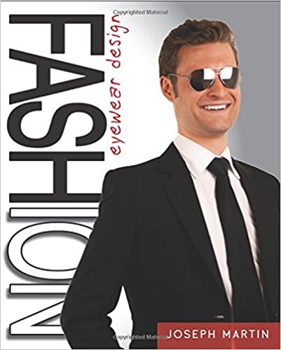 Fashion Eyewear Design: Techniques, Principles, and Practices for Aspiring Fashion Designers