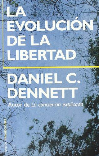 Descargar Libro La Evolución De La Libertad Daniel Dennett