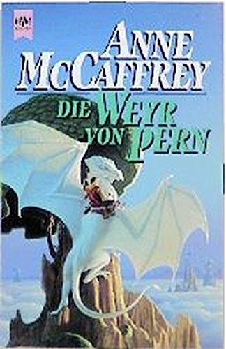 Anne McCaffrey - Die Weyr von Pern (Pern 11)