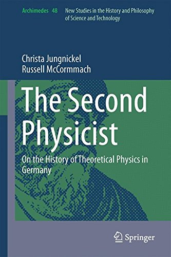 The Second Physicist: On the History of Theoretical Physics in Germany (Archimedes)