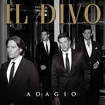 Adagio by il divo on amazon music - Il divo amazon ...