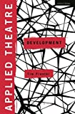 img - for Applied Theatre: Development book / textbook / text book