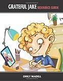 Grateful Jake Resource Guide, Emily Elizabeth Madill, 0981257992