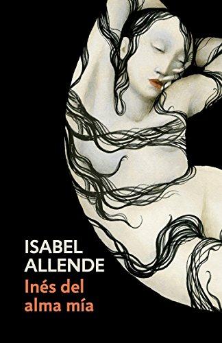 Inés del alma mía de Isabel Allende | Letras y Latte