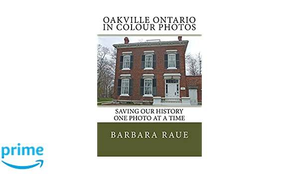 Saving Our History One Photo at a Time Oakville Ontario in Colour Photos