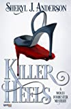 img - for Killer Heels: A Molly Forrester Mystery (The Molly Forrester Series) (Volume 1) book / textbook / text book