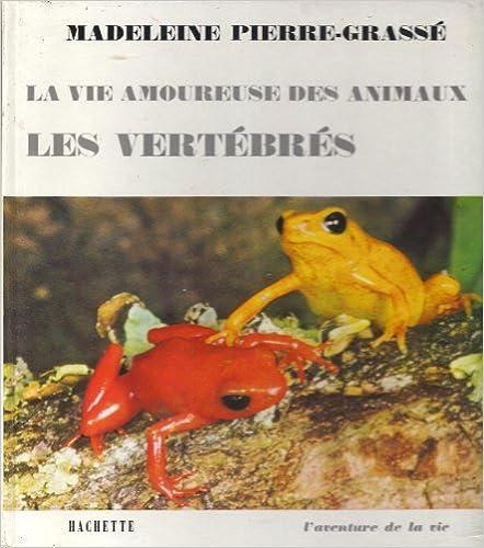 En ligne téléchargement gratuit La vie amoureuse des animaux les vertebres pdf, epub ebook
