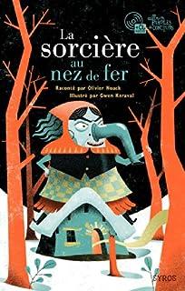 La sorcière au nez de fer, Noack, Olivier