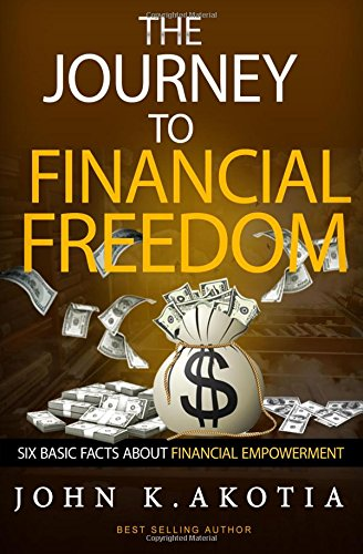 Read Online The Journey To Financial Freedom: Six Basic Facts About Financial Empowerment PDF
