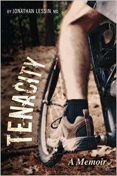 Tenacity: A Memoir by Dr. Jonathan Lessin (2015-01-11)
