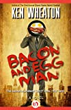 Bacon and Egg Man: A Novel