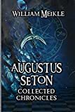 : Augustus Seton Collected Chronicles