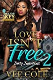 Love Isn't Free 2: Dirty Intentions - Kindle edition by Cole, Vee, Good Reid's Editing Services. Literature & Fiction Kindle eBooks @ Amazon.com.