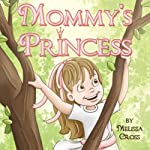 Mommy's Princess  | Melissa Cross