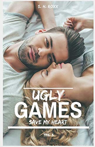 Ugly Games: Save my heart (German Edition) ()