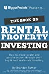 The Book on Rental Property Investing: How to Create Wealth and Passive Income Through Intelligent Buy & Hold Real Estate...