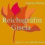 Reichsgräfin Gisela | Eugenie Marlitt