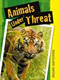 Animals under Threat, Angela Royston, 143292415X