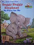 No Place for Me Saggy Baggy Elephant, Golden Books Staff, 0307000435