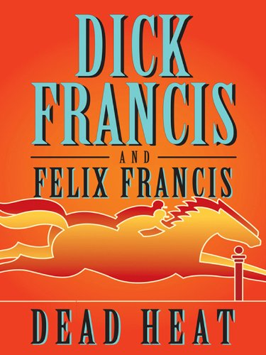 Dead Heat (A Dick Francis Novel)