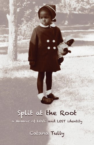 Book: Split at the Root - A Memoir of Love and Lost Identity by Catana Tully