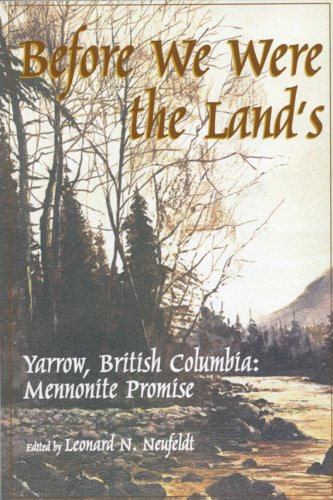 Before We Were the Lands: Yarrow, British Columbia: Mennonite Promise