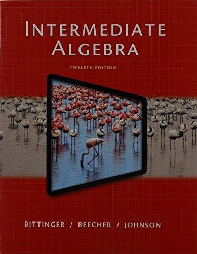 Intermediate Algebra (12th Edition) by Marvin L. Bittinger (2014-02-02)