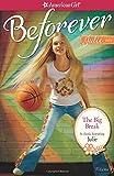 The Big Break: A Julie Classic Volume 1 (American Girl Beforever Classic)