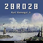 2 B R 0 2 B   Kurt Vonnegut Jr