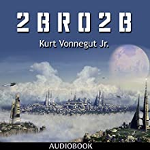 2 B R 0 2 B Audiobook by Kurt Vonnegut Jr Narrated by Matt Montanez