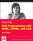 img - for Beginning Web Programming with HTML, XHTML, and CSS book / textbook / text book