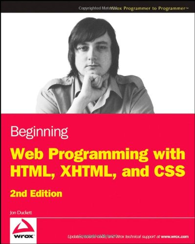 Beginning Web Programming with HTML, XHTML, and CSS by Wrox