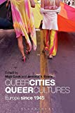 img - for Queer Cities, Queer Cultures: Europe since 1945 book / textbook / text book