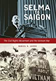 Selma to Saigon: The Civil Rights Movement and the Vietnam War (Civil Rights and Struggle)