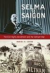 Selma To Saigon: The Civil Rights Mov...