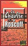 Ca chauffe à Roscoff par Couprie