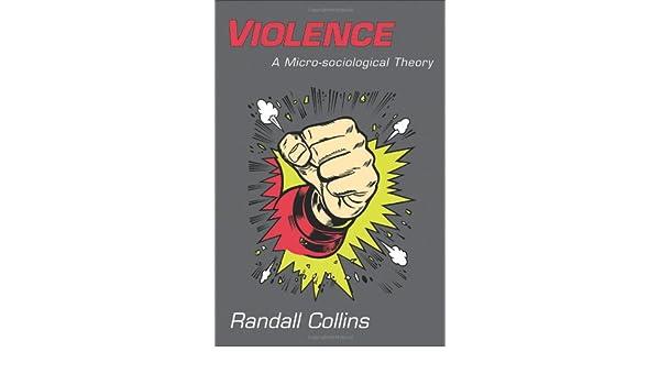 Violence: A Micro-sociological Theory: Amazon.es: Randall ...