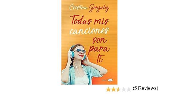 Todas mis canciones son para ti (Chic) eBook: González, Cristina ...